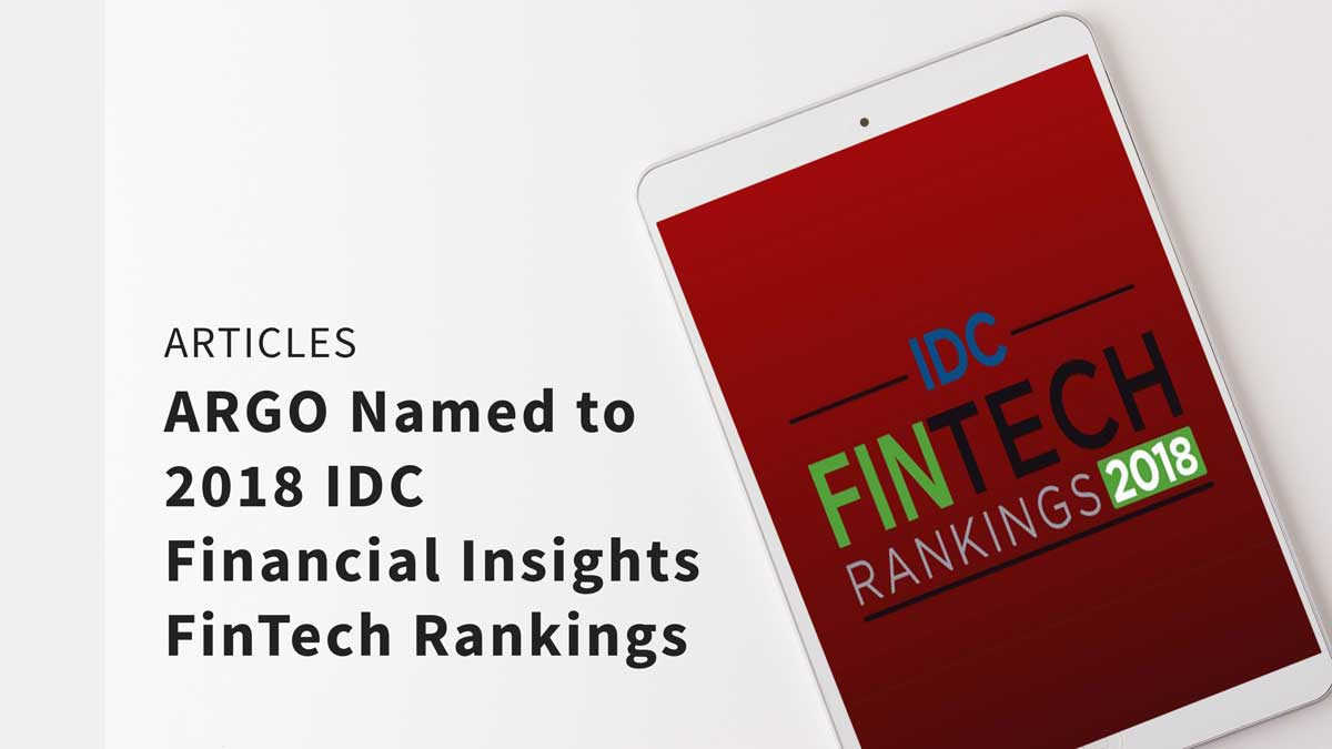 ARGO Named to 2018 IDC Financial Insights FinTech Rankings - Articles