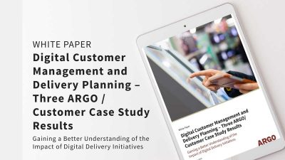 Digital Customer Management and Delivery Planning - Three ARGO / Customer Case Study Results - White Paper