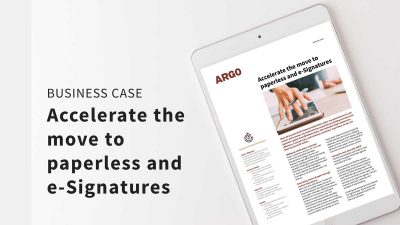 Accelerate the move to paperless and e-signatures - Business Case
