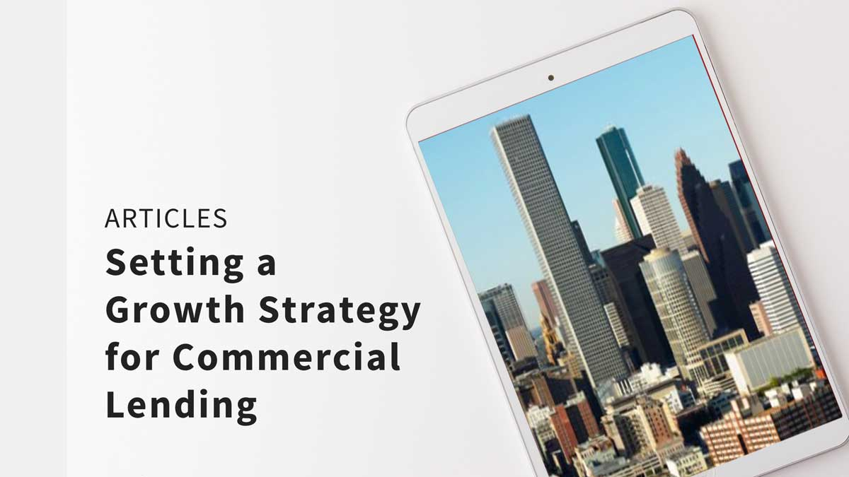 Setting a Growth Strategy for Commercial Lending - Articles
