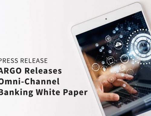 ARGO Releases Omni-Channel Banking White Paper
