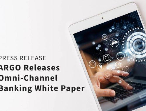 ARGO Releases Omni-Channel Banking White Paper