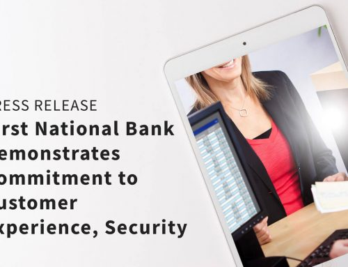 First National Bank Demonstrates Commitment to Customer Experience, Security