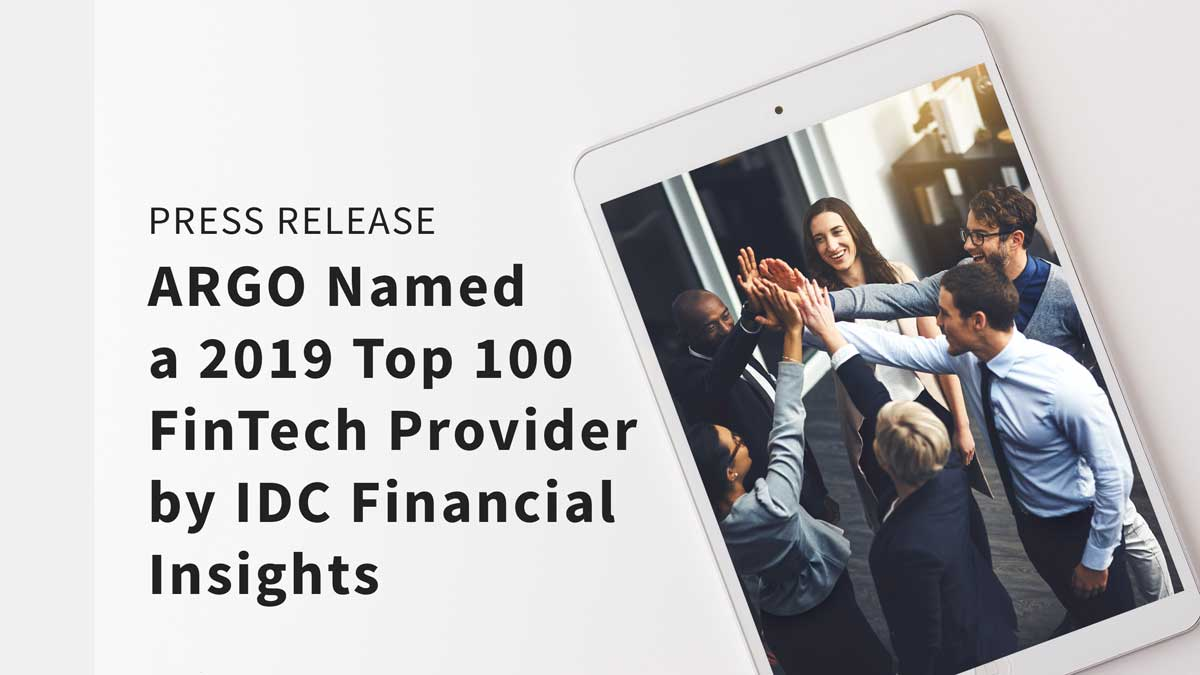 ARGO Named a 2019 Top 100 FinTech Provider by IDC Financial Insights