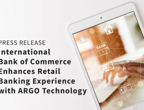 International Bank of Commerce Enhances Retail Banking Experience with ARGO Technology